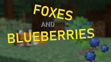 [NEW!] - Foxes and Blueberries! Minecraft Texture Pack