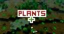 Plants+ (ForeverVanilla)