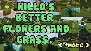 willo's flowers and grass ( + more ) Minecraft Texture Pack