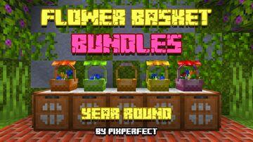 Flower Basket Bundles(year round) - 1.17 Minecraft Texture Pack