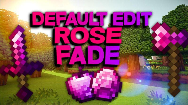 Default Edit Rose Fade [16x]