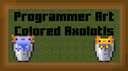 Programmer Colored Axolotls