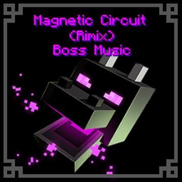 Calm4 / Magnetic Circuit (Remix) Boss Music Minecraft Texture Pack