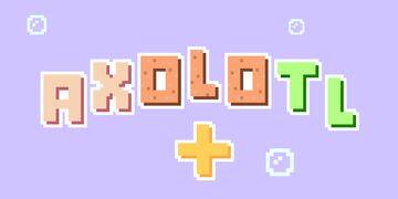 Axolotl+ Minecraft Texture Pack