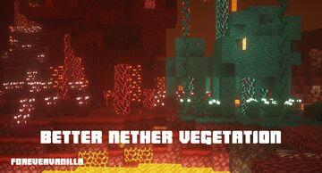 Better Nether vegetation (ForeverVanilla) Minecraft Texture Pack