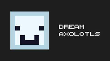Dream Axolotls Minecraft Texture Pack