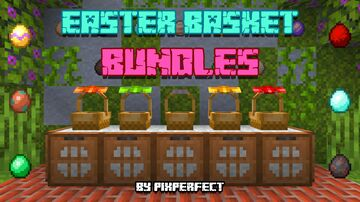 Easter Basket Bundles - 1.17 Minecraft Texture Pack