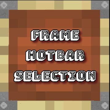 Frame Hotbar Selection Minecraft Texture Pack