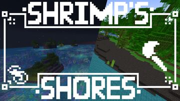Shrimp's Shores and mores - Texture pack Minecraft Texture Pack