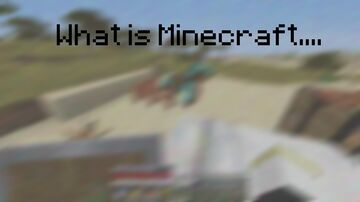 What is Minecraft... (Updated Ver 0.25) Minecraft Texture Pack