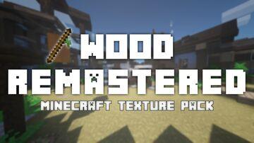 Wood Remastered [1.16+] Minecraft Texture Pack