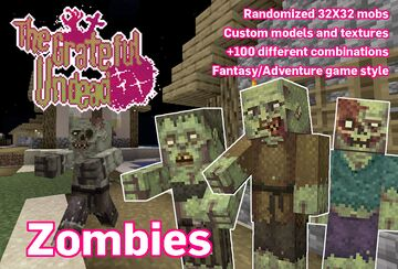 The Grateful Undead - A 32x32 Enhanced Mob Resource Pack Minecraft Texture Pack