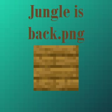 Jungle is back.png Minecraft Texture Pack