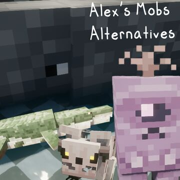 Alex's Mobs Alternatives Minecraft Texture Pack