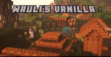 Wauli's Vanilla + [BUSHY LEAVES] :D Minecraft Texture Pack