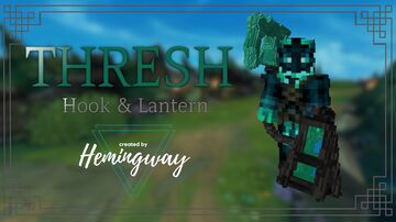 Thresh Hook & Lantern - LoL in Minecraft   by Hemingway Minecraft Texture Pack