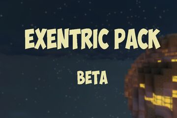 ExentricPack BETA - Satisfying pack Minecraft Texture Pack
