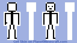 Stick? Man??!!?!! On Minecraft?? Ha! Minecraft Skin