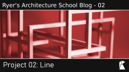 Ryer's Architecture School Blog - 02 | Line Minecraft Blog