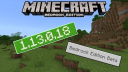 1.13.0.18 Out Now! Minecraft BEDROCK BETA Out! A Lot of Bug Fixes Minecraft Blog