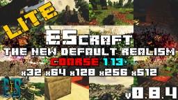 🔥 EScraft: BLOCKS - Default Realism - Coarse ☚Lite - x32 x64 x128 x256 x512 | v0.8.4 | 1.13+☛ Minecraft Texture Pack
