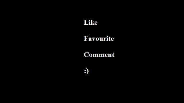 COMMENT FAVOURITE LIKE :)