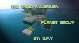 The Third Millenium: Planet Erojy Minecraft Texture Pack