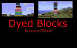 Dyed Blocks - By LawyerOfChaos Minecraft Mod