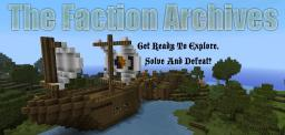 [Adv] [Highly Awaited] The Faction Archives Minecraft Map & Project