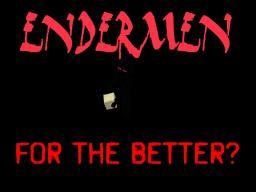 Endermen: For the better? Minecraft Blog