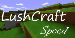 LushCraft Speed 4.3 [8x] *1.6.2 READY* Minecraft Texture Pack