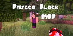 [1.7.3] Rebecca Black Mod! (OUTDATED) Minecraft