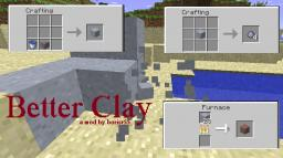 [1.8.1] Better Clay- better, fixed, Clay; FIXED, AND UPDATED!!! Minecraft Mod