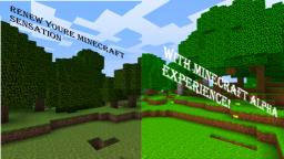 Minecraft alpha Experience! Minecraft Texture Pack