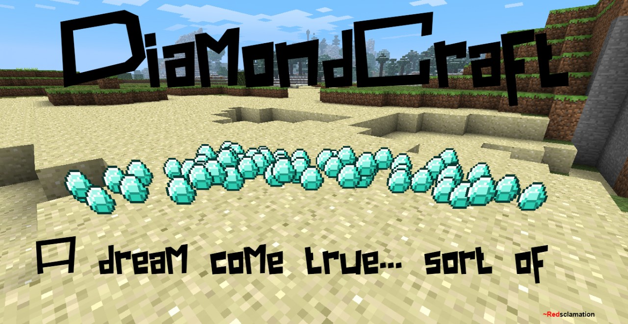 DiamondCraft - A dream come true... sort of