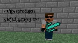 Epic Swords! MC Themed. Not too Different! 1.0.0 Edition! Over 1000 Downloads! Minecraft