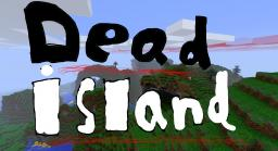 Dead Island Pack! Minecraft Texture Pack
