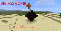 BIGASS BOMB. EXPLODES!!!! (world save) Minecraft Project