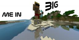 Me in BIG [Schematic/World Save] Minecraft Map & Project