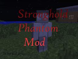 1.8.1 Stronghold Phantom INFO ON FOURM Minecraft Mod