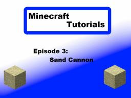 Minecraft Tutorial #3: Sand Cannon Minecraft Blog
