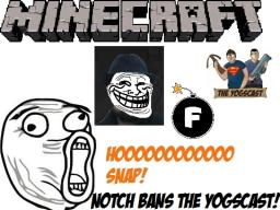 HOH SNAP! Notch BANS The Yogscast From Any Future Minecons For Cursing?! Notch Had It Coming? Minecraft Blog Post