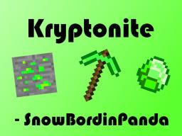 [OLD] Kryptonite 1.2 [MC - 1.2.5] Minecraft Mod