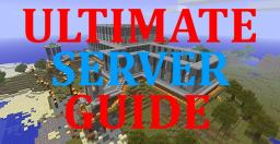 The Ultimate Guide To Servers [Inc Anti-Grief + Permissions]