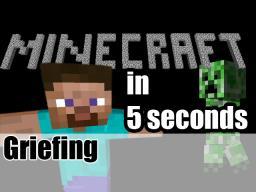 Griefing (5 second film) Minecraft Blog