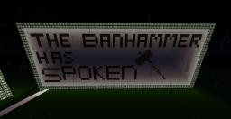 The Ban Hammer Has Spoken Sign Minecraft Map & Project