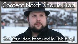 Content Notch Should Add - Post your Idea! Minecraft Blog