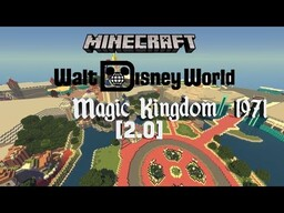 Looking for builders to help me build Walt Disney World 1971 [Remastered] Minecraft Blog