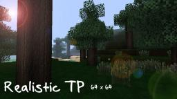 [WIP] Realistic TP [1.4.7] [64x64] Minecraft Texture Pack