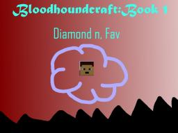 Bloodhoundcraft:Book 1 Page 1 Chapter 1 Minecraft Blog